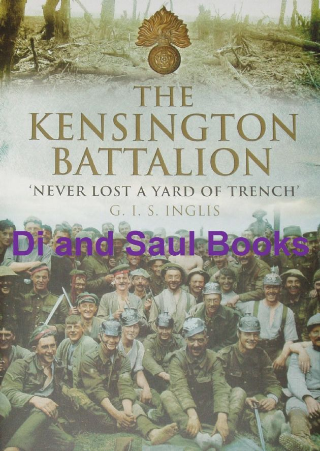 The Kensington Battalion, by G.I.S. Inglis